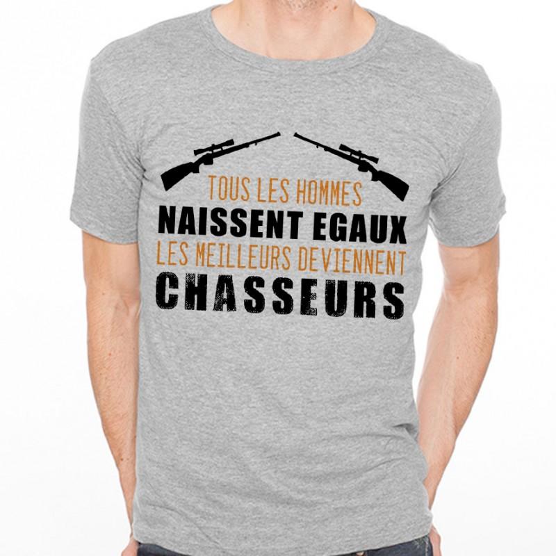 T-shirt Tous les hommes naissent égaux...Chasseurs