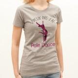 T-shirt J'peux pas j'ai ... Pole Dance