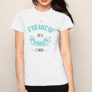 T-shirt C'est avec toi que je m'engueule le mieux