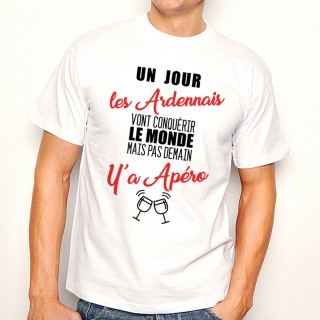 T-shirt Ardennais...mais pas demain y'a Apéro