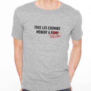 T-shirt Tous les chemins mènent à DIJON