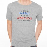 T-shirt Je suis pas parfait mais je suis ARDECHOIS