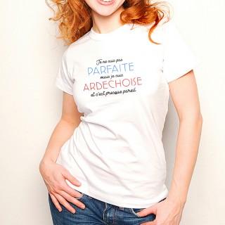 T-shirt Je suis pas parfaite mais je suis ARDECHOISE