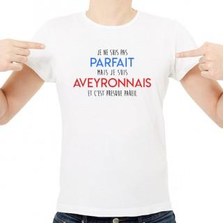T-shirt Je suis pas parfait mais je suis AVEYRONNAIS