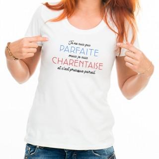 T-shirt Je suis pas parfaite mais je suis CHARENTAISE