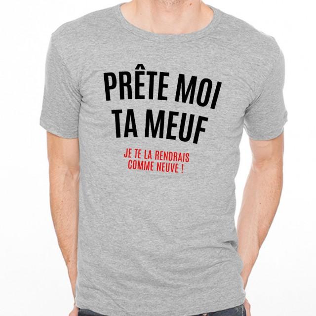 T-shirt Prête moi ta meuf