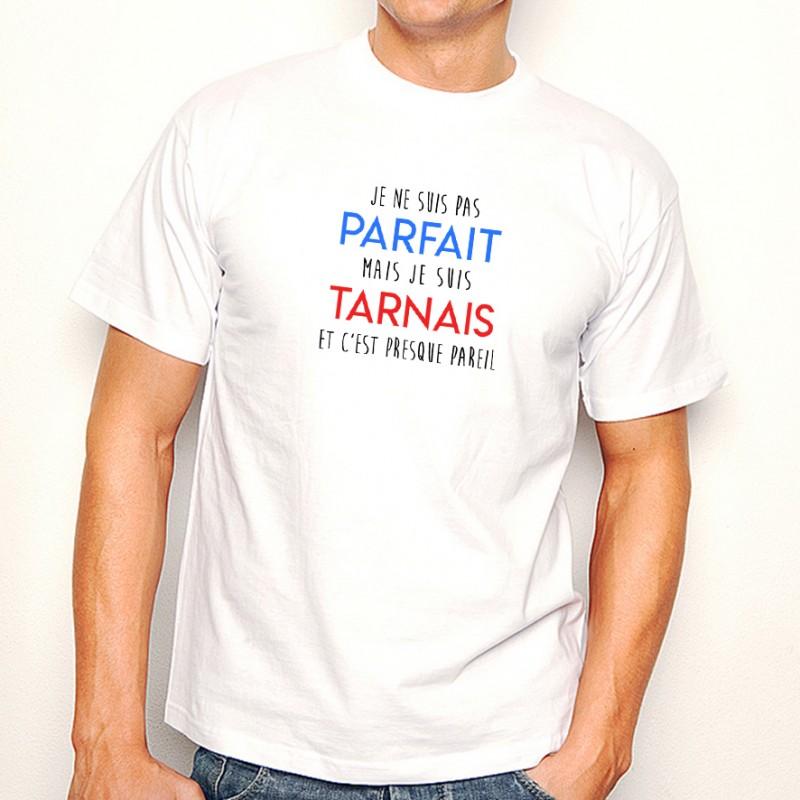 T-shirt Je suis pas parfait mais je suis TARNAIS