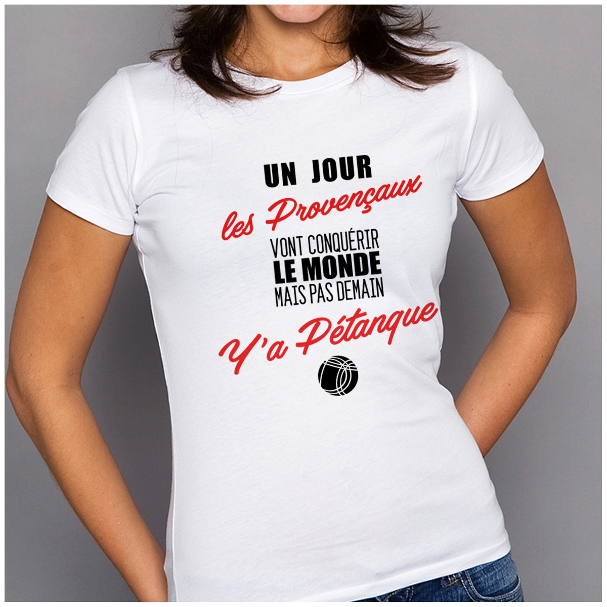 T-shirt Provençaux...mais pas demain ... Y'a Pétanque