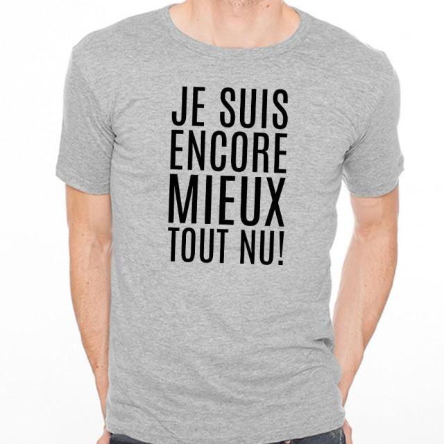 T-shirt Je suis encore mieux tout nu