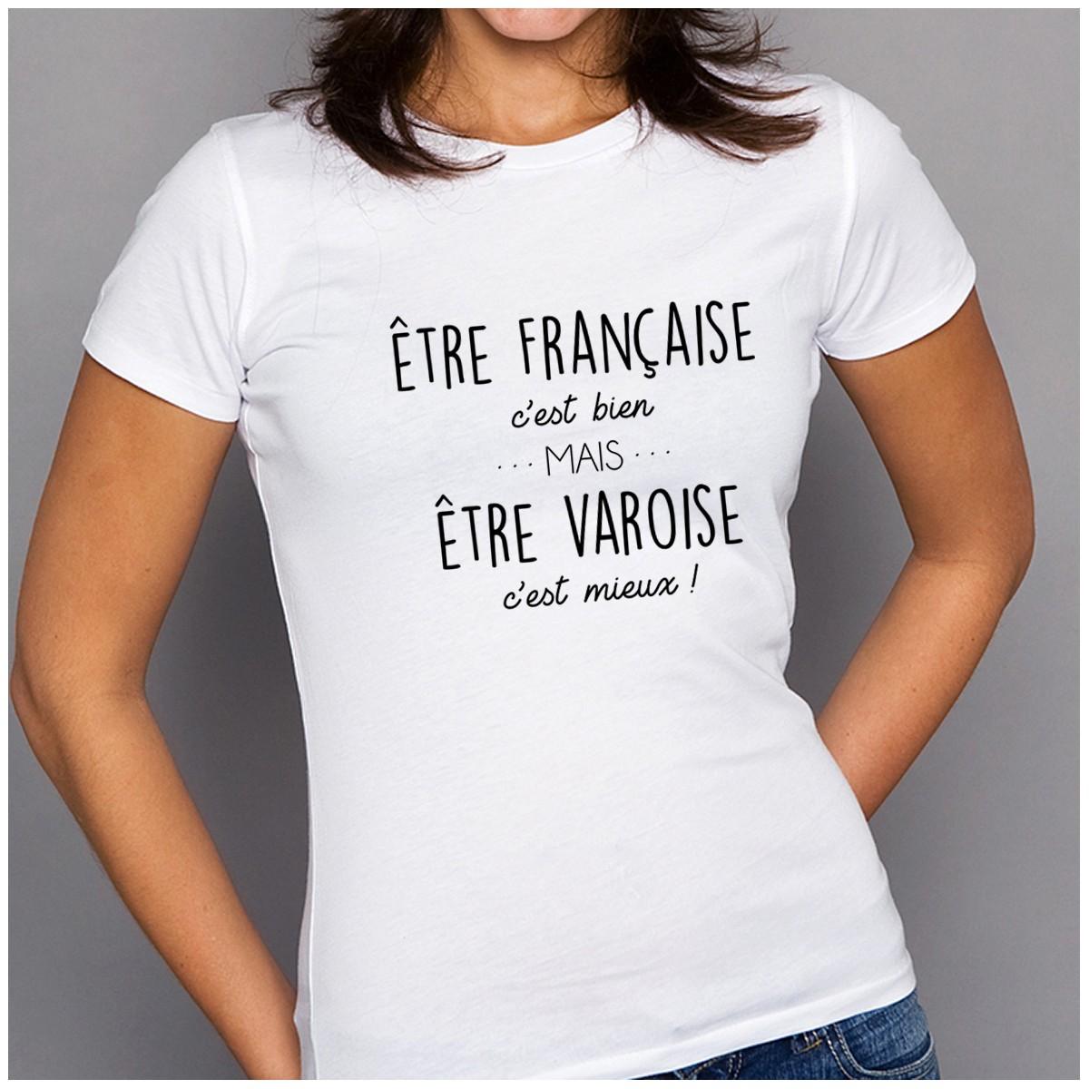 T-shirt Être Varoise c'est mieux