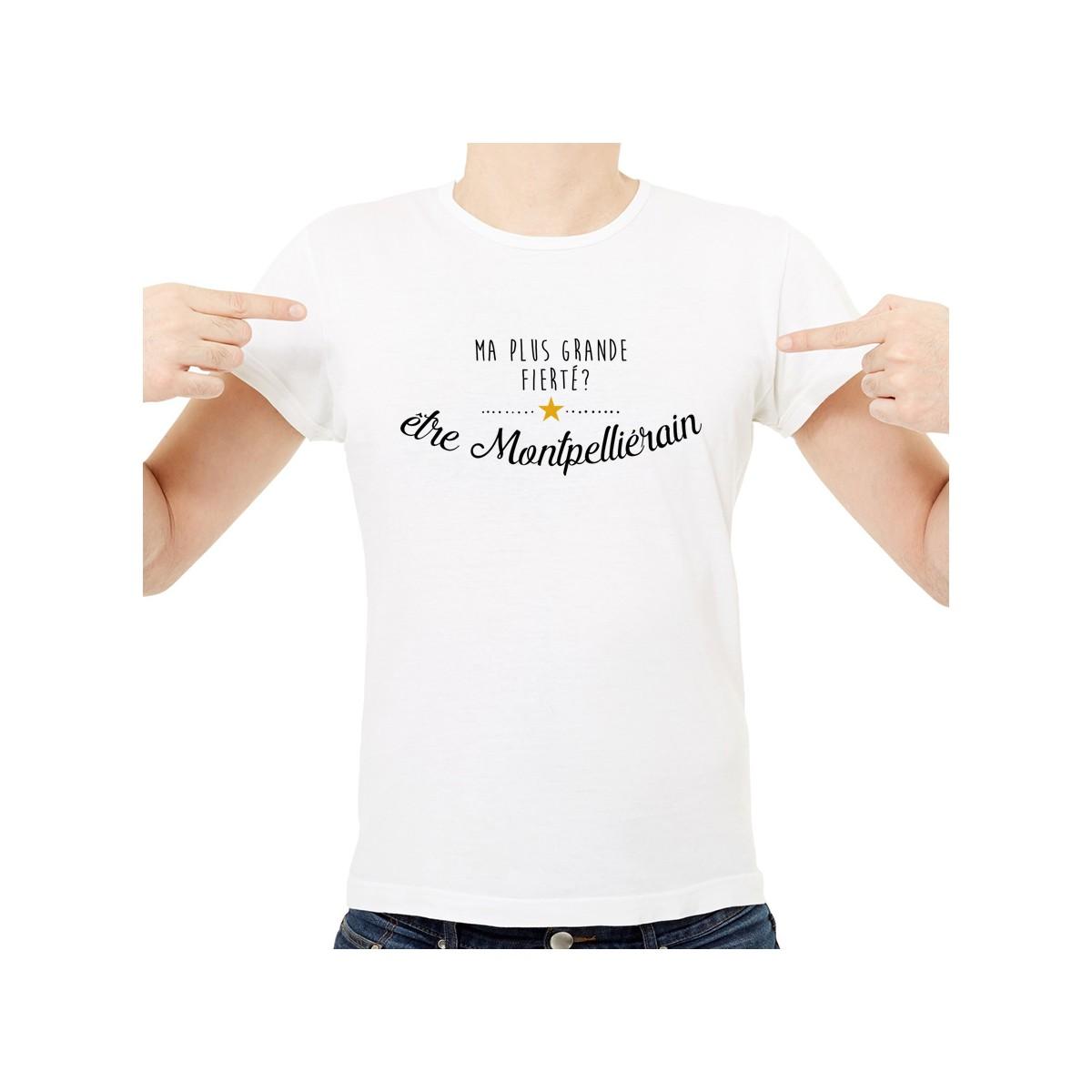 T-shirt Ma plus grande fierté... être Montpelliérain