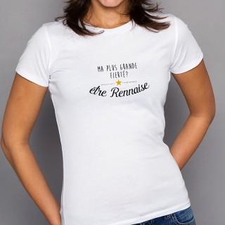 T-shirt Ma plus grande fierté... être Rennaise