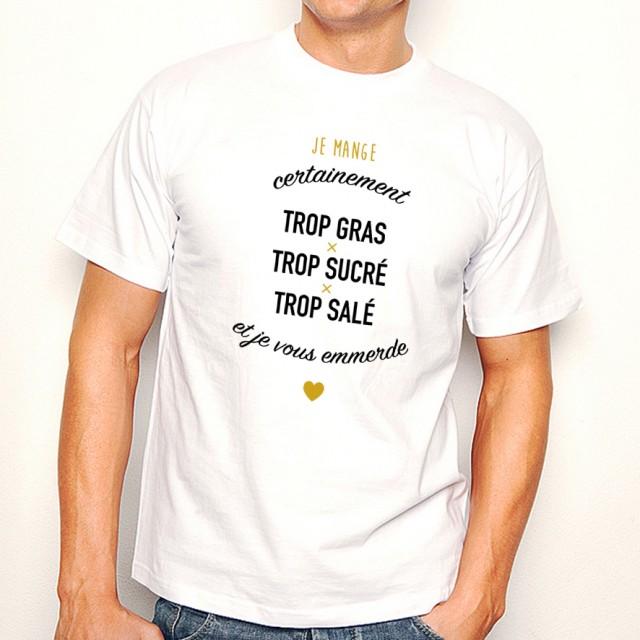 T-shirt Trop gras trop sucré trop salé