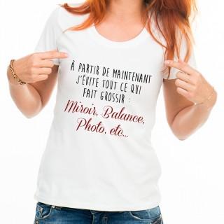 T-shirt A partir de maintenant, j'évite tout ce qui fait grossir
