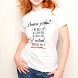 T-shirt L'homme parfait n'existe pas