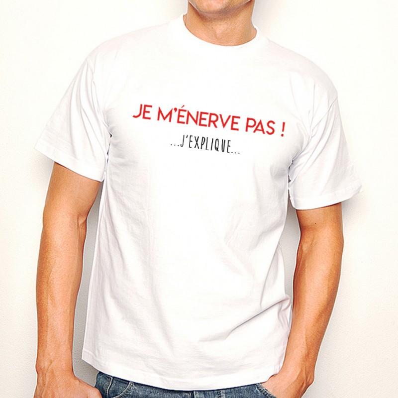 T-shirt Je m'énerve pas ! J'explique