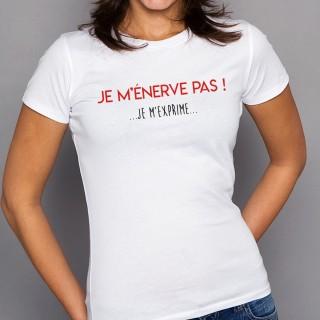 T-shirt Je m'énerve pas ! Je m'exprime