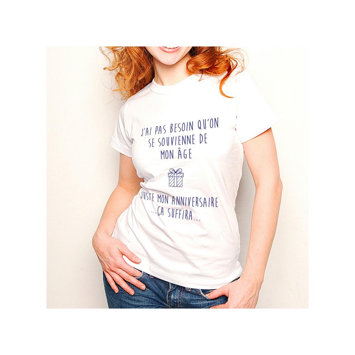 T-shirt J'ai pas besoin qu'on se souvienne de mon age