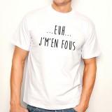 T-shirt Euh... J'm'en fous