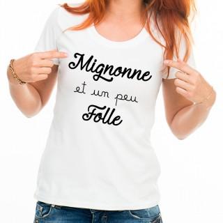 T-shirt Mignonne et un peu Folle
