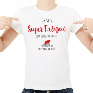 T-shirt Super fatigué