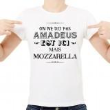 T-shirt Amadeus est ici mais Mozzarella