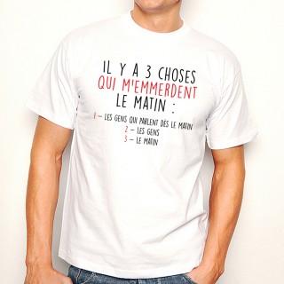 T-shirt Les 3 choses qui m'emmerdent le matin