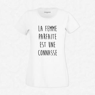 T-shirt La femme parfaite est une connasse