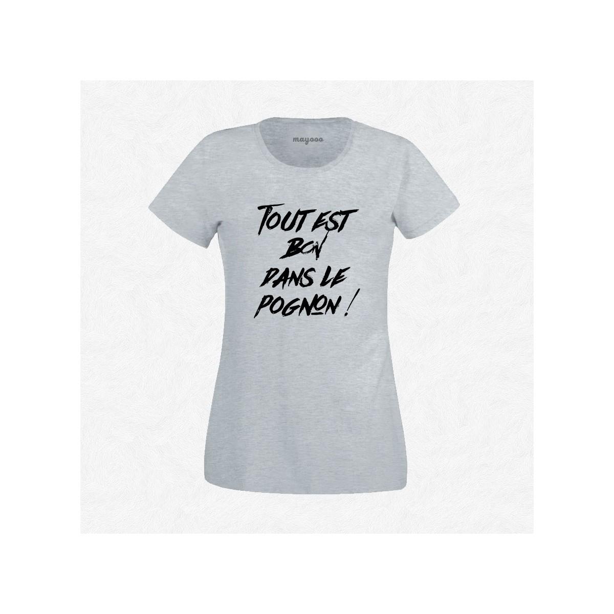 T-shirt Tout est bon dans le pognon