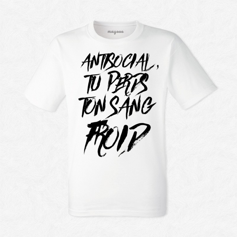 T-shirt Antisocial tu perds ton sang froid