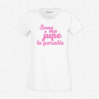 T-shirt Sous ma jupe le paradis