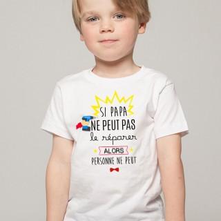 T-shirt Si papa ne peut pas réparer