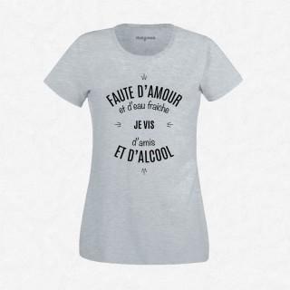 T-shirt Faute d'amour et d'eau fraîche..