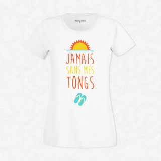 T-shirt Jamais sans mes tongs