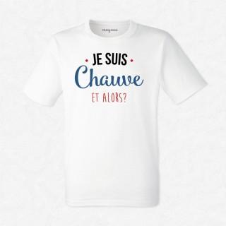 T-shirt Chauve et alors ?