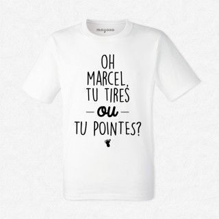 T-shirt Oh marcel tu tires ou tu pointes