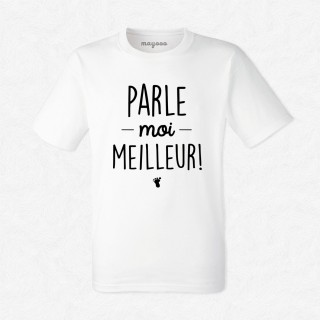 T-shirt Parle moi meilleur