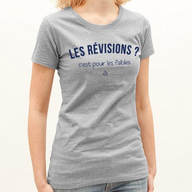 T-shirt Les révisions ? C'est pour les faibles