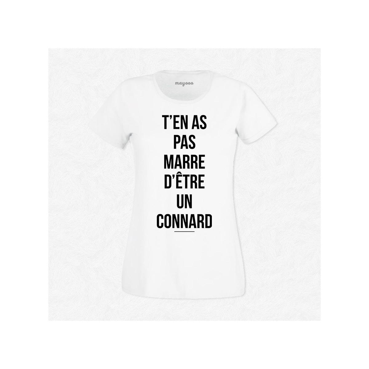 T-shirt T'en as pas marre d'être un connard