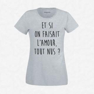 T-shirt Et si on faisait l'amour tout nus
