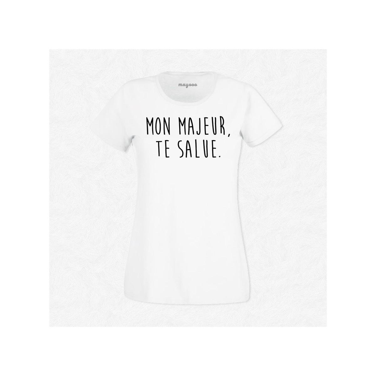 T-shirt Mon majeur te salue