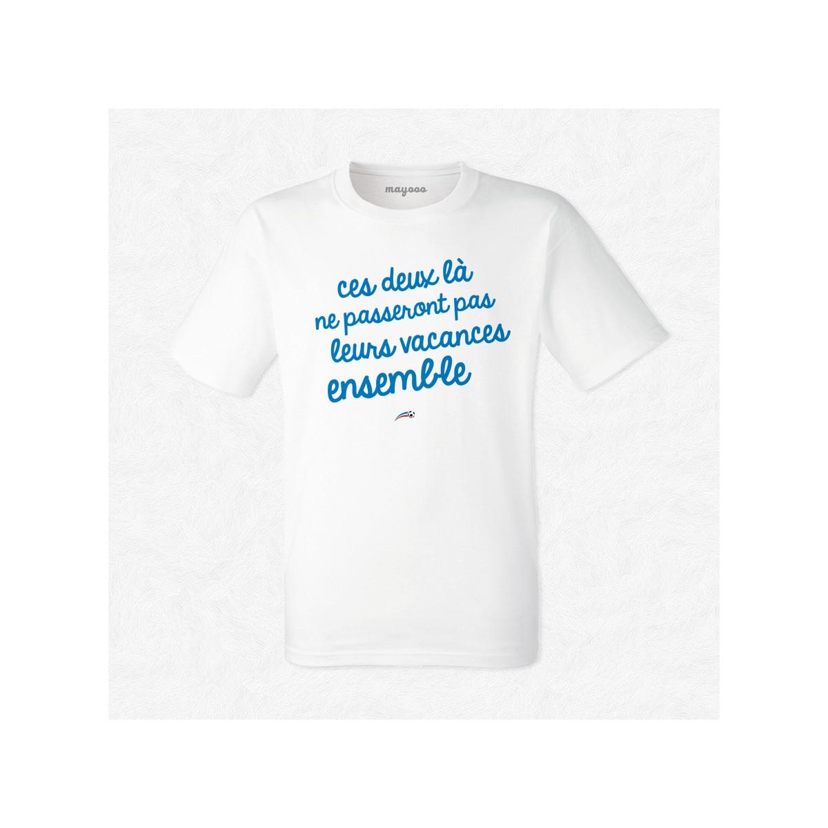 T-shirt C'est deux là ne passeront pas leurs vacances