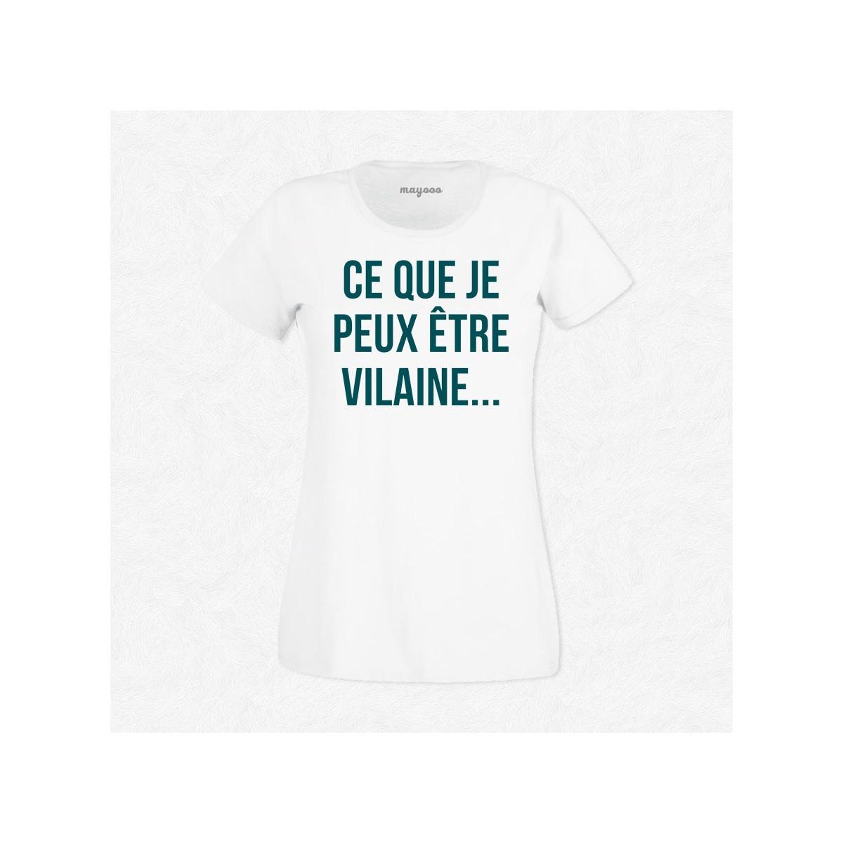 T-shirt Ce que je peux être vilaine