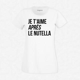 T-shirt Je t'aime après le Nutella
