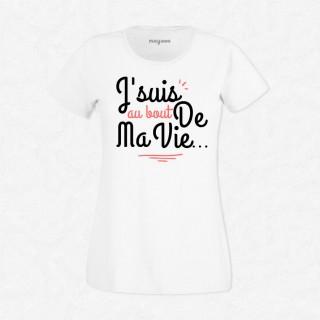 T-shirt J'suis au bout de ma vie