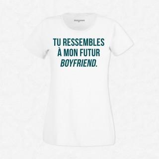 T-shirt Tu ressembles à mon futur boyfriend