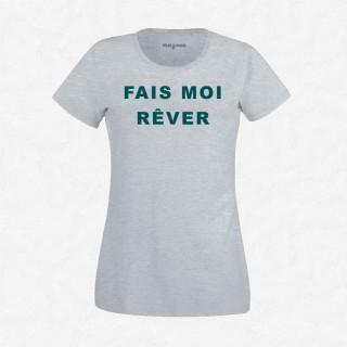 T-shirt Fais moi rêver