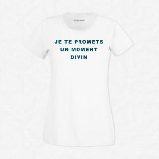 T-shirt Je te promet un moment divin