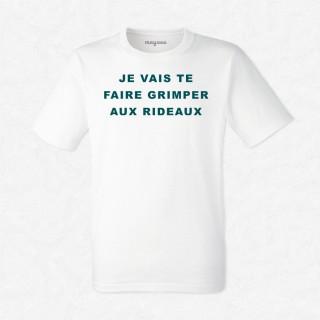 T-shirt Je vais te faire grimper aux rideaux
