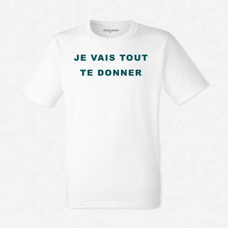 T-shirt Je vais tout te donner